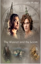 The Weaver & The Loom