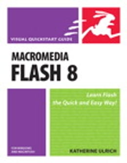 Book Macromedia Flash 8 for Windows and Macintosh: Visual QuickStart Guide by Katherine Ulrich