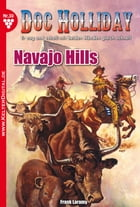 Doc Holliday 30 - Western: Navajo Hills by Frank Laramy