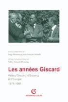 Les années Giscard: Valéry Giscard d'Estaing et l'Europe 1974 -1981 by Serge Berstein