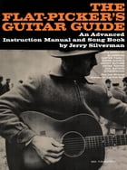 The Flatpicker's Guitar Guide by Jerry Silverman