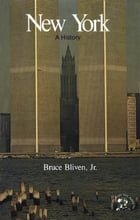 New York: A Bicentennial History by Bruce Bliven Jr.