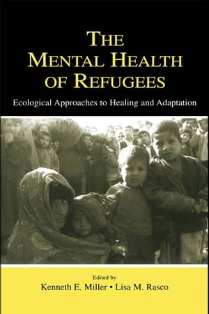 The Mental Health of Refugees Ecological Approaches To Healing and Adaptation