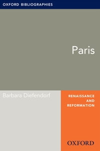 Paris: Oxford Bibliographies Online Research Guide