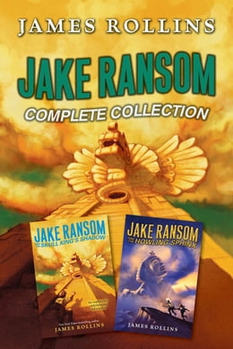 Book Jake Ransom Complete Collection: The Howling Sphinx, The Skull King's Shadow by James Rollins