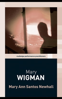 Book Mary Wigman by Newhall, Mary Anne Santos