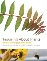 Inquiring About Plants: A Practical Guide to Engaging Science Practices