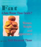 Fat¿A Fate Worse Than Death?