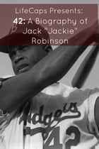 "42: A Biography of Jack ""Jackie"" Robinson by Frank Foster"