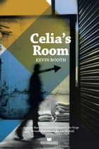 Celia's Room by Kevin Booth