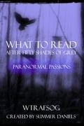 What to Read After Fifty Shades of Grey: Paranormal Passions f8da8ba5-4d36-4fe8-9868-19422d08bec2