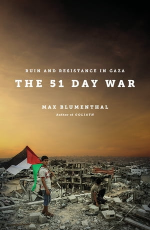 The 51 Day War Resistance and Ruin in Gaza