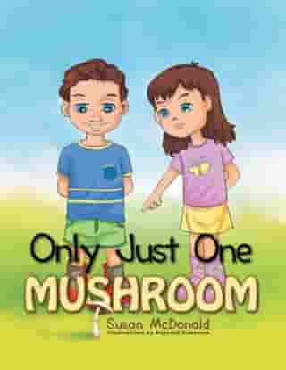 Only Just One Mushroom