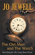 The Old Man and the Watch: Searching for the Long Road Home 901f90ac-0d7e-47ab-8080-759cdde3af93
