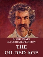 The Gilded Age: Extended Annotated & Illustrated Edition by Mark Twain