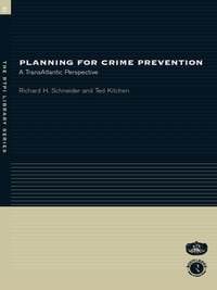 Planning for Crime Prevention: A Transatlantic Perspective