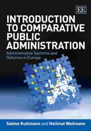 Introduction to Comparative Public Administration: Administrative Systems and Reforms in Europe by Kuhlmann