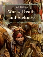Work, Death and Sickness by Leo Tolstoy