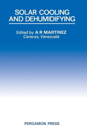 Solar Cooling and Dehumidifying: Proceedings of the First International Conference,  SOLAR/80,  Caracas,  Venezuela,  3-6 August 1980