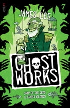 Ghostworks 7: Ship of the Dead & Ghost Islands by James Lee