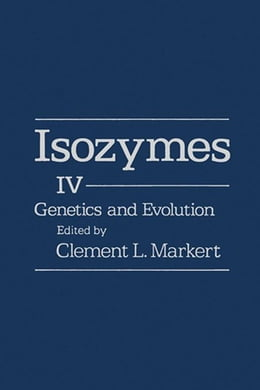 Book Isozymes V4: Genetics and Evolution by Markert, Clement