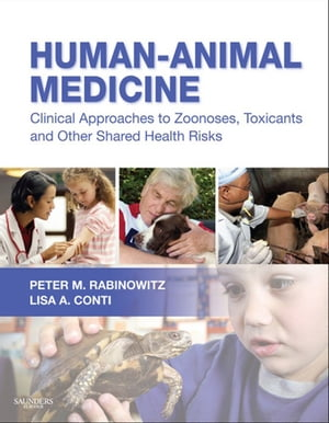 Human-Animal Medicine Clinical Approaches to Zoonoses,  Toxicants and Other Shared Health Risks