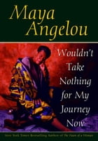 Wouldn't Take Nothing for My Journey Now Cover Image
