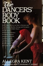 Dancers' Body Book by Allegra Kent
