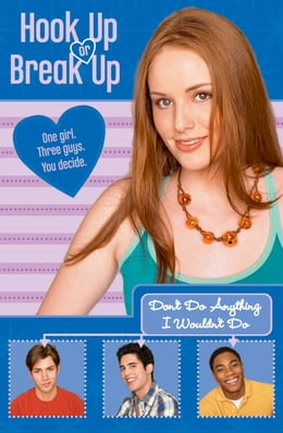 Book Hook Up or Break Up #4: Don't Do Anything I Wouldn't Do by Kendall Adams