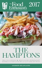 The Hamptons: The Food Enthusiast's Complete Restaurant Guide by Andrew Delaplaine