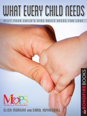 What Every Child Needs by Elisa Morgan