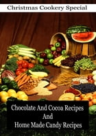 Chocolate And Cocoa Recipes And Home Made Candy Recipes by Miss Parlo