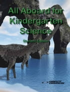 All Aboard for Kindergarten Science - Student Edition by Susan Lattea