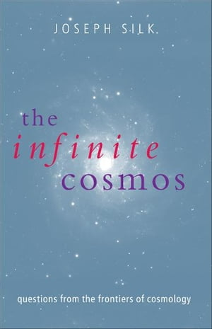 The Infinite Cosmos Questions from the frontiers of cosmology