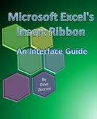 Microsoft Excel's Insert Ribbon: An Interface Guide by Dave Zucconi