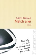 Match aller by Julien Capron