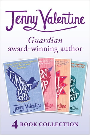 Jenny Valentine - 4 Book Award-winning Collection (Finding Violet Park, Broken Soup, The Ant Colony, The Double Life of Cassiel Roadnight) by Jenny Valentine