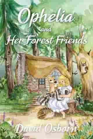 Ophelia and Her Forest Friends