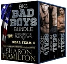 Big Bad Boys Bundle: Bad Boys of SEAL Team 3 by Sharon Hamilton