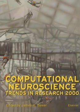 Book Computational Neuroscience: Trends in Research 2000 by Bower, J.M.