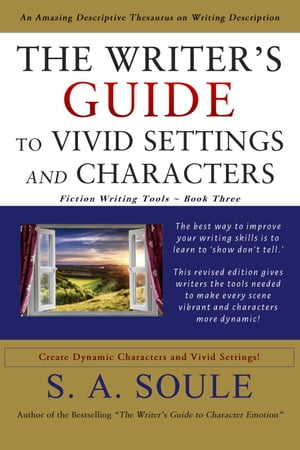 The Writer's Guide to Vivid Settings and Characters: An Amazing Descriptive Thesaurus on Writing Description Fiction Writing Tools,  #3