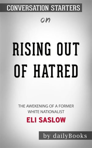 Rising Out of Hatred: The Awakening of a Former White Nationalist by Eli Saslow | Conversation Starters