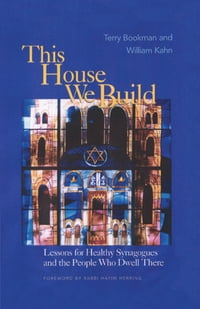 This House We Build: Lessons for Healthy Synagogues and the People Who Dwell There