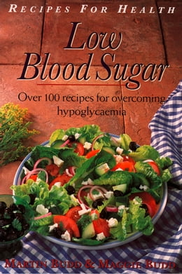 Book Low Blood Sugar: Over 100 Recipes for overcoming Hypoglycaemia (Recipes for Health) by Martin Budd