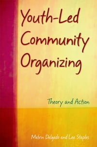 Youth-Led Community Organizing: Theory and Action