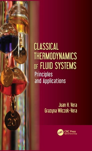 Classical Thermodynamics of Fluid Systems Principles and Applications