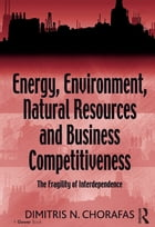 Energy, Environment, Natural Resources and Business Competitiveness: The Fragility of…