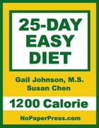 25-Day Easy Diet - 1200 Calorie by Gail Johnson, M.S.