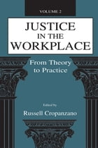 Justice in the Workplace: From theory To Practice, Volume 2