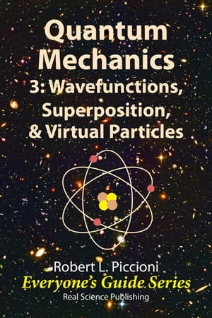 Quantum Mechanics 3: Wavefunctions,  Superposition,  & Virtual Particles